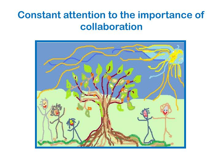Constant attention to the importance of collaboration