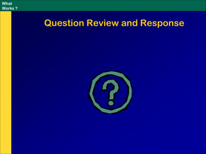 Question Review and Response
