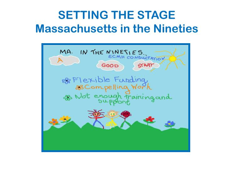 Setting the stage massachusetts in the nineties