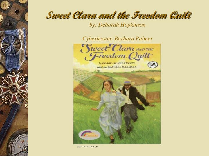 Sweet clara and the freedom quilt by deborah hopkinson cyberlesson barbara palmer