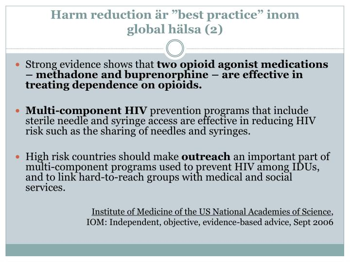 "Harm reduction är ""best practice"" inom"