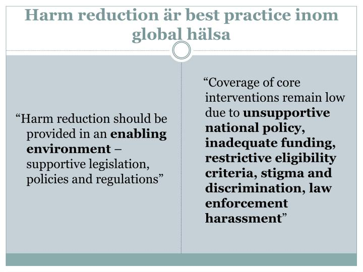 Harm reduction är best practice inom