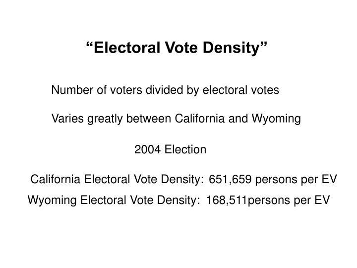 """""""Electoral Vote Density"""""""