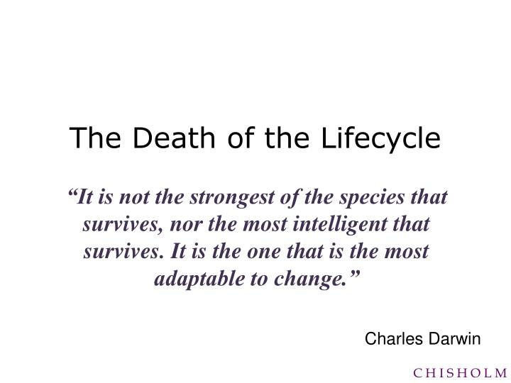 The Death of the Lifecycle