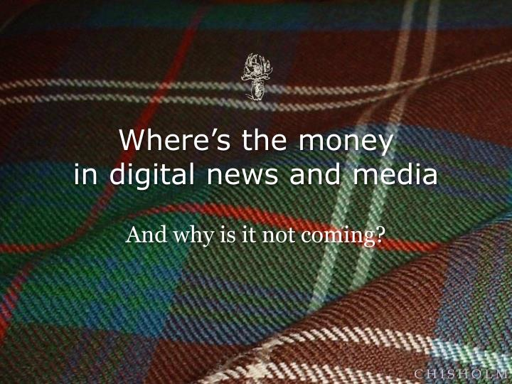where s the money in digital news and media