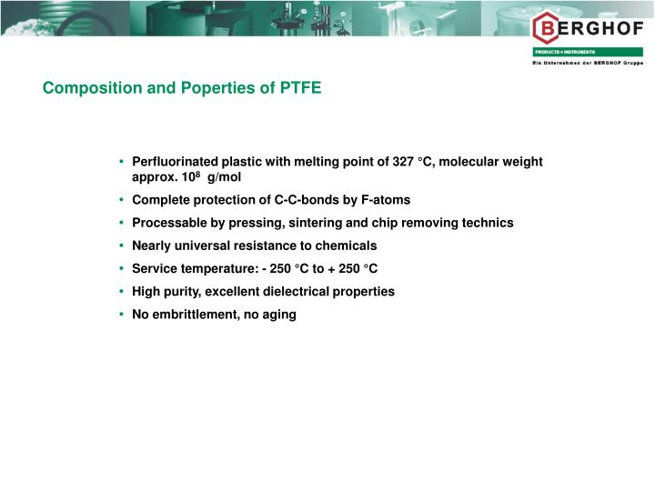 Composition and Poperties of PTFE