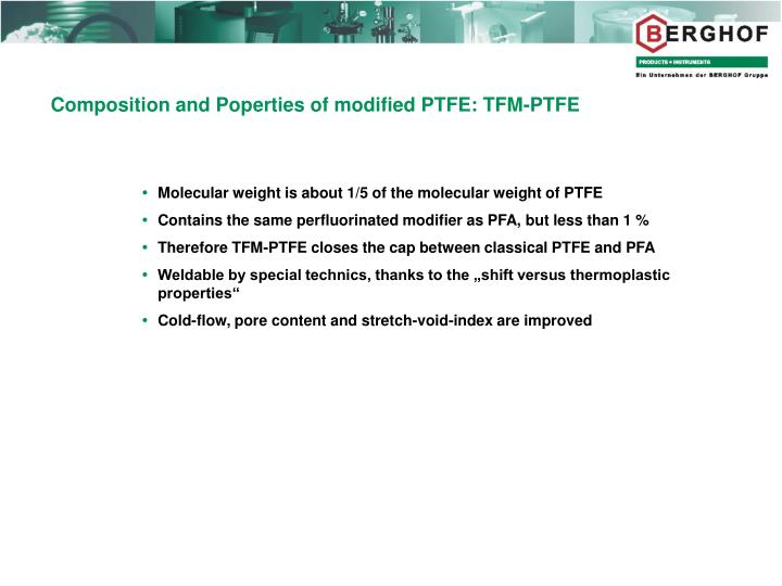 Composition and Poperties of modified PTFE: TFM-PTFE