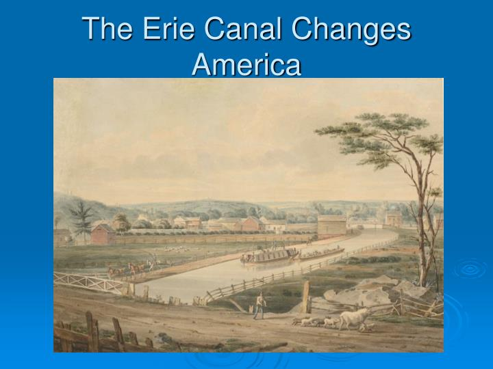 The Erie Canal Changes America