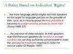 a policy based on individual rights