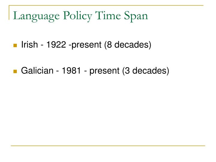 Language Policy Time Span