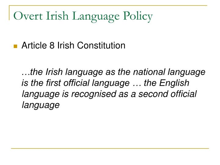 Overt Irish Language Policy