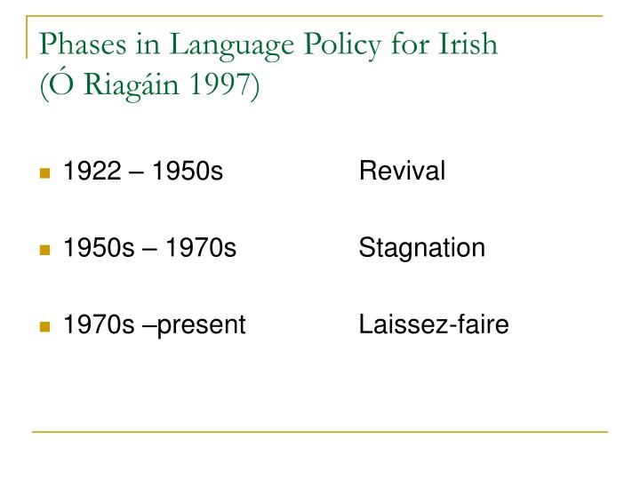 Phases in Language Policy for Irish