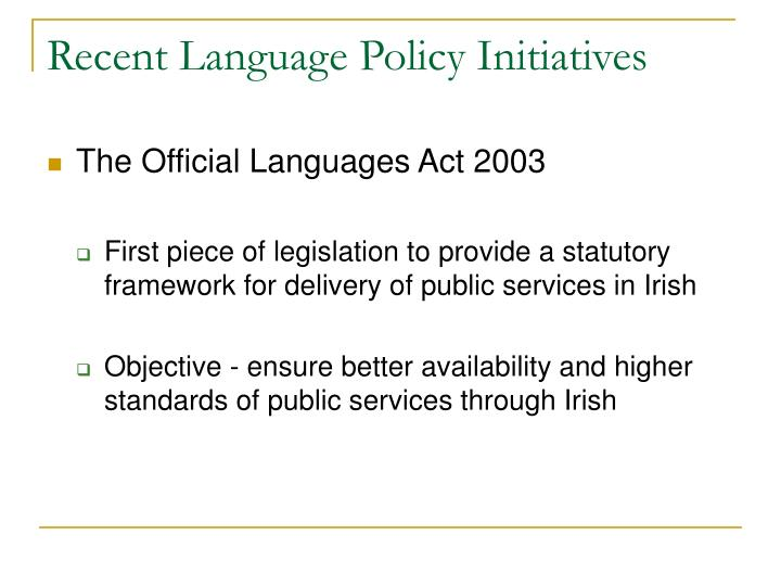 Recent Language Policy Initiatives
