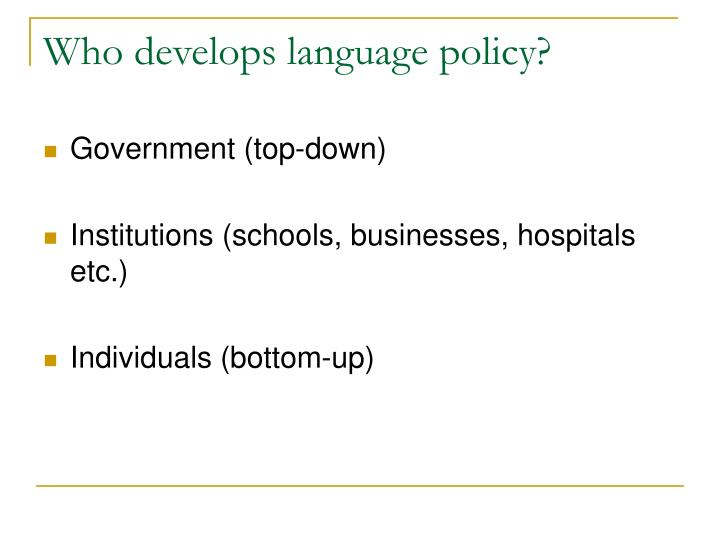 Who develops language policy?