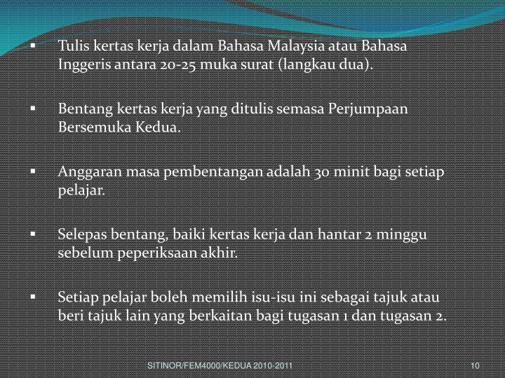Tulis kertas kerja dalam Bahasa Malaysia atau Bahasa Inggeris antara 20-25 muka surat (langkau dua).