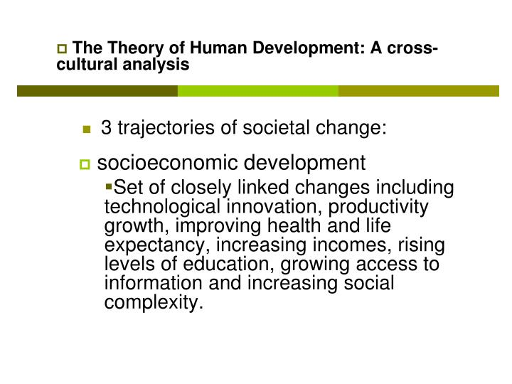 The Theory of Human Development: A cross-cultural analysis