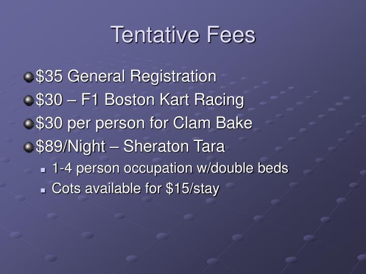 Tentative Fees