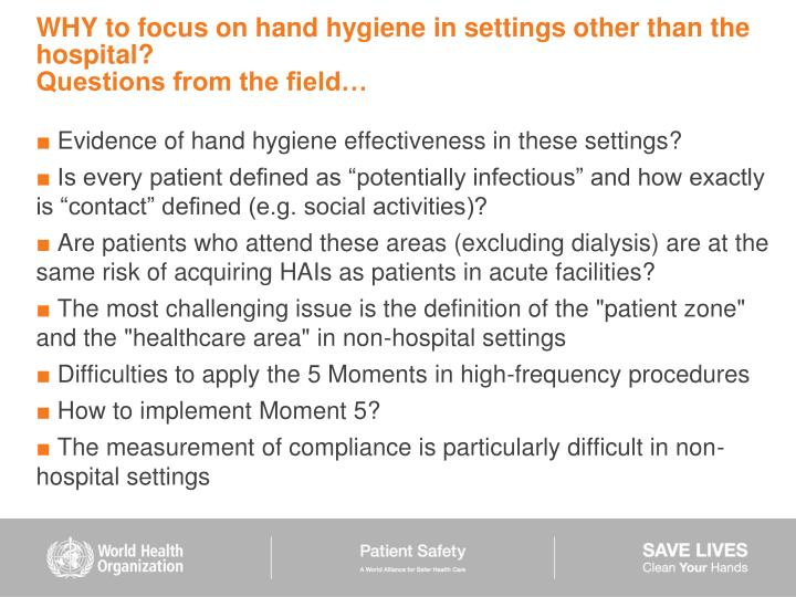 WHY to focus on hand hygiene in settings other than the hospital?
