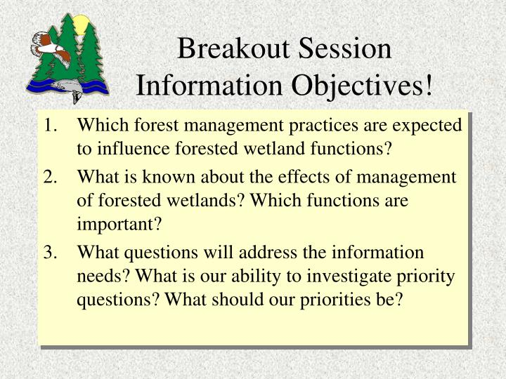 Breakout Session Information Objectives!