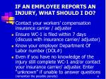 if an employee reports an injury what should i do