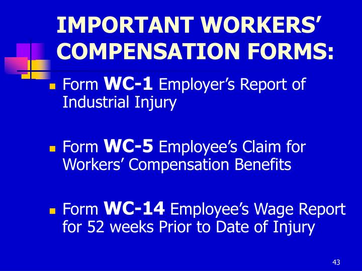 IMPORTANT WORKERS' COMPENSATION FORMS: