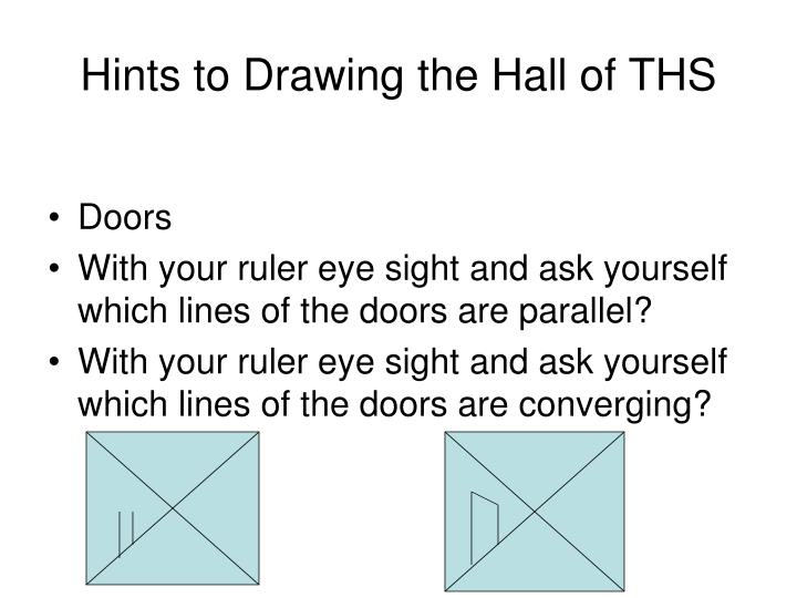 Hints to Drawing the Hall of THS