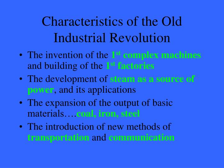 Characteristics of the Old Industrial Revolution