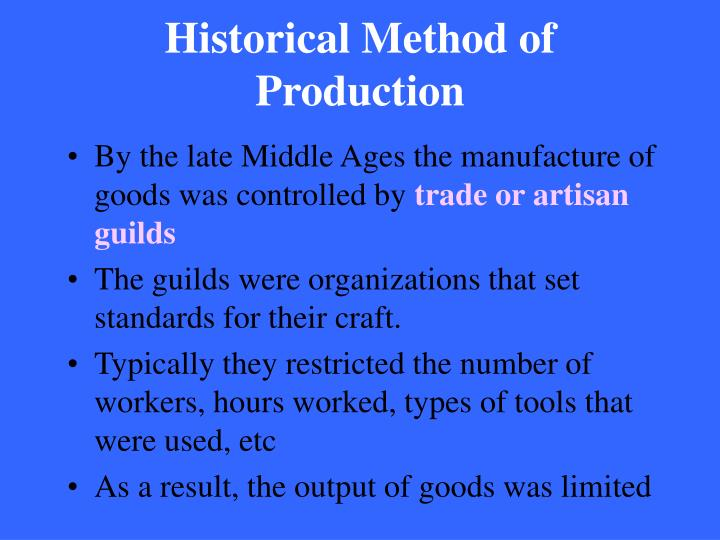 Historical Method of Production