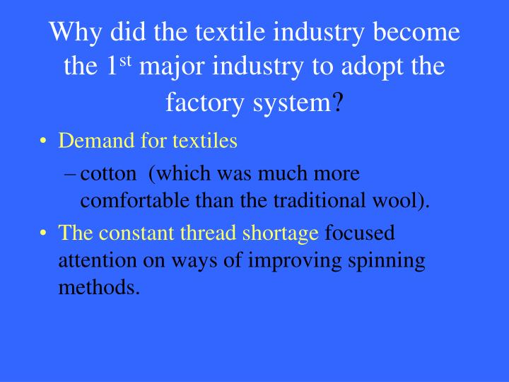 Why did the textile industry become the 1