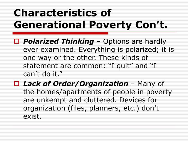 Characteristics of Generational Poverty Con't.