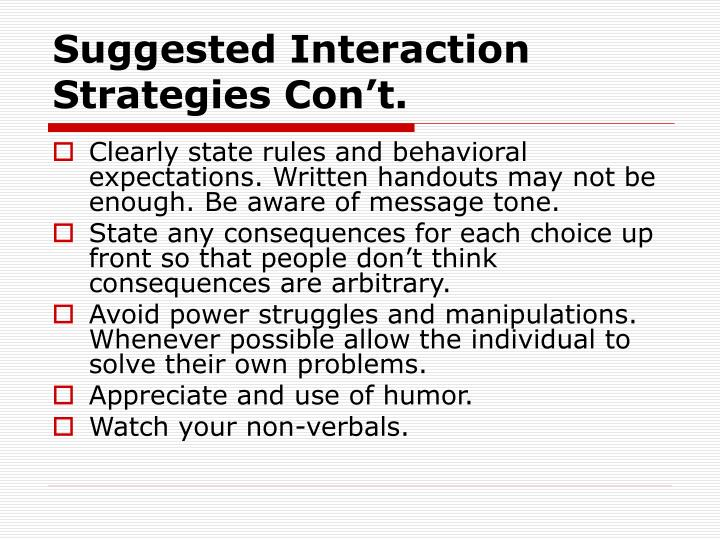 Suggested Interaction Strategies Con't.