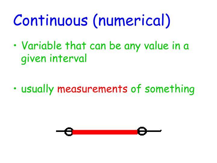 Continuous (numerical)