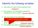 identify the following variables