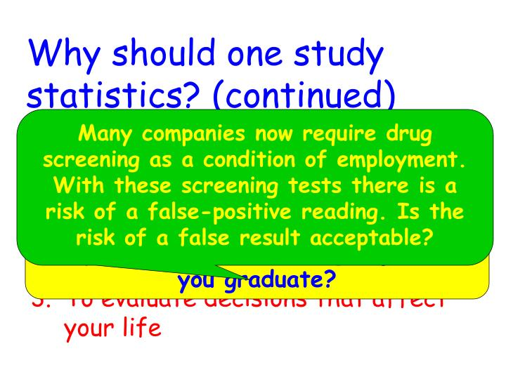 Why should one study  statistics? (continued)