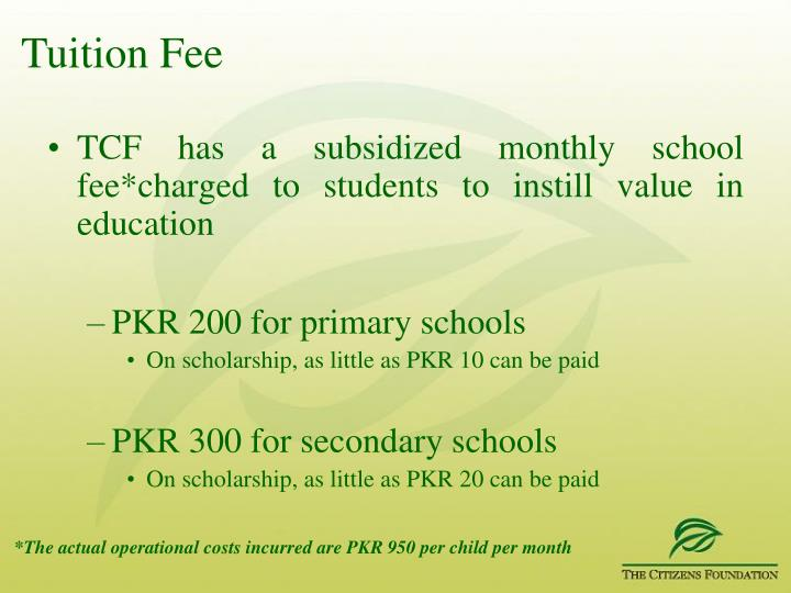 TCF has a subsidized monthly school fee*charged to students to instill value in education