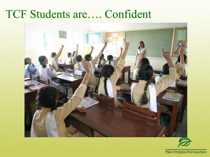 TCF Students are…. Confident