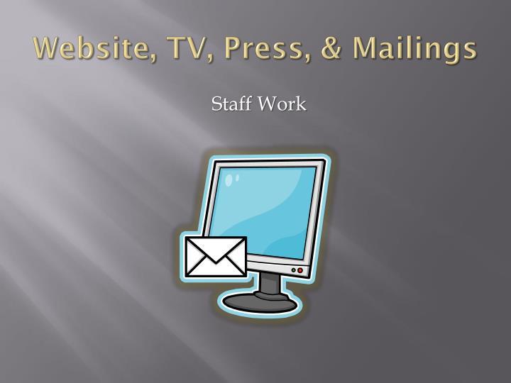 Website, TV, Press, & Mailings