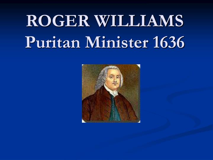 roger williams puritan minister 1636