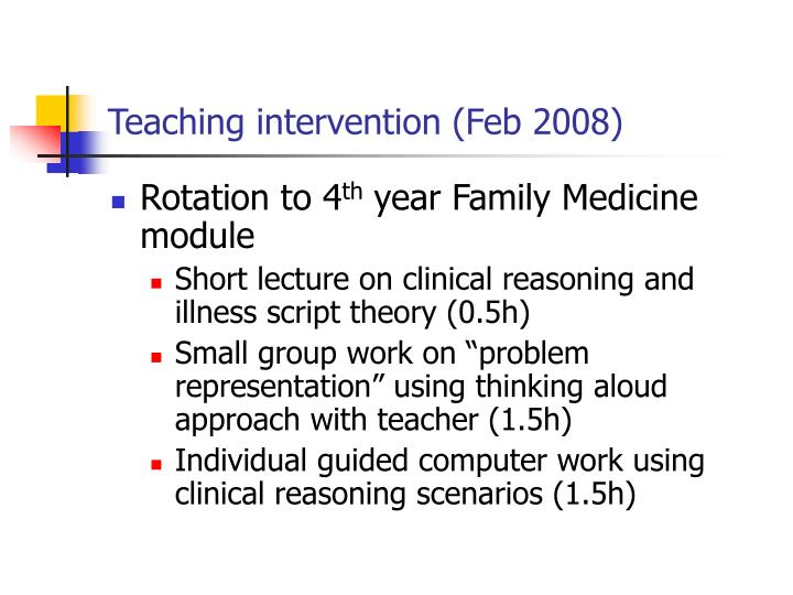 Teaching intervention (Feb 2008)