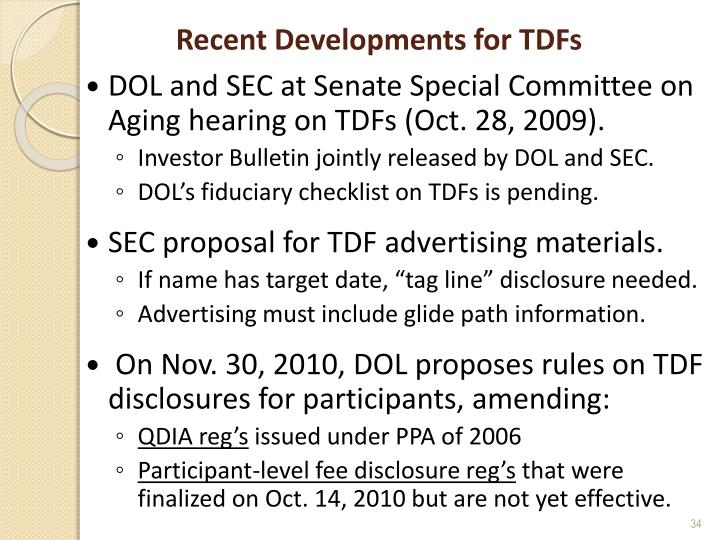 Recent Developments for TDFs