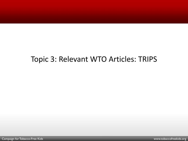Topic 3: Relevant WTO Articles: TRIPS