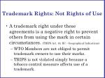trademark rights not rights of use