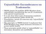 unjustifiable encumbrances on trademarks