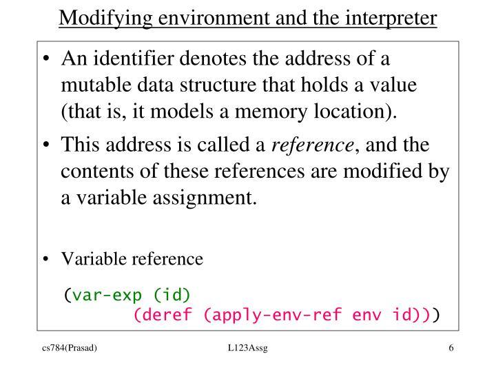 Modifying environment and the interpreter