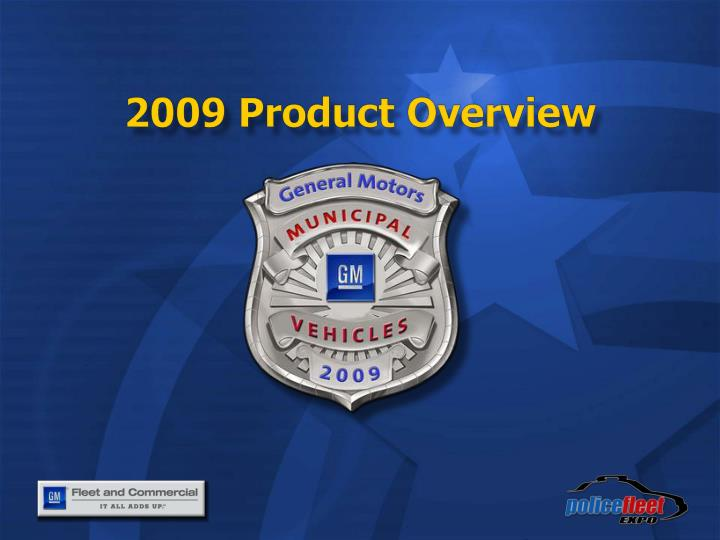 2 009 product overview