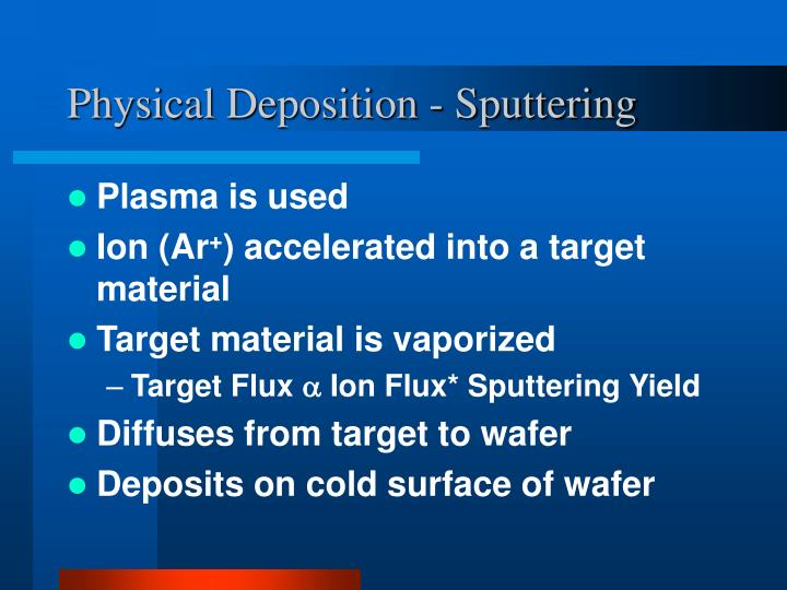 Physical Deposition - Sputtering