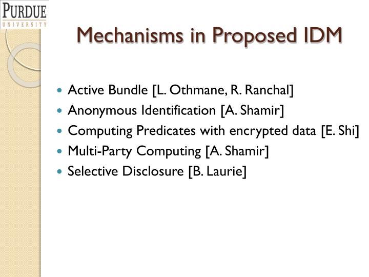Mechanisms in Proposed IDM