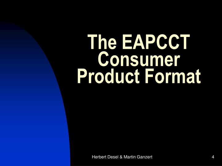 The EAPCCT Consumer Product Format