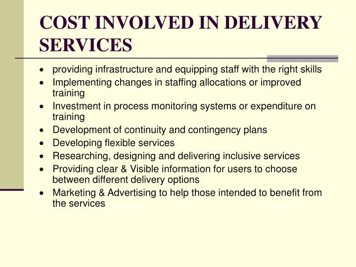 COST INVOLVED IN DELIVERY SERVICES