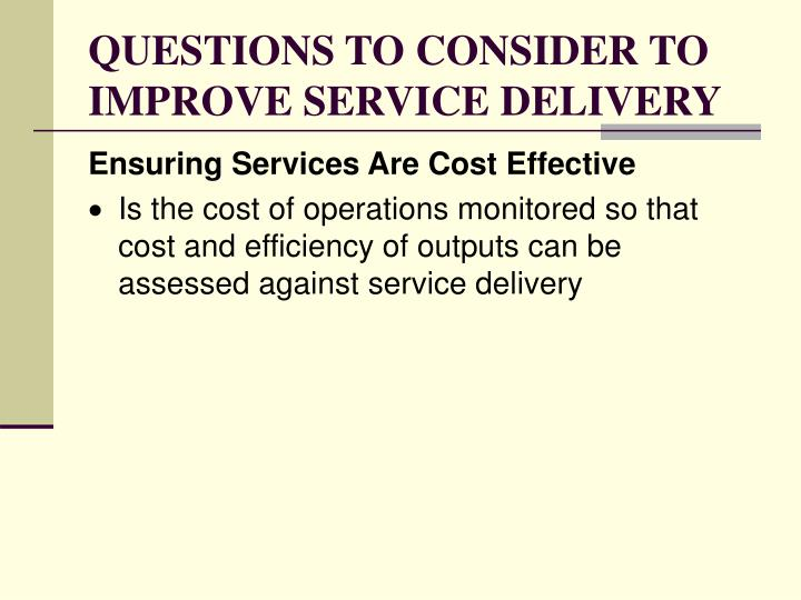 QUESTIONS TO CONSIDER TO IMPROVE SERVICE DELIVERY
